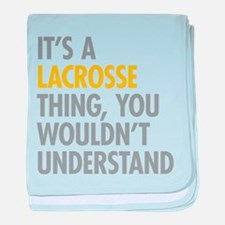 Its A Lacrosse Thing baby blanket