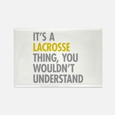 Its A Lacrosse Thing Rectangle Magnet