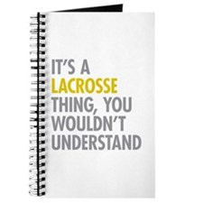 Its A Lacrosse Thing Journal