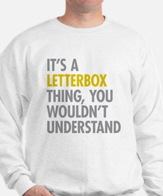 Its A Letterbox Thing Sweatshirt
