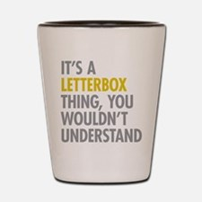 Its A Letterbox Thing Shot Glass
