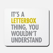 Its A Letterbox Thing Mousepad