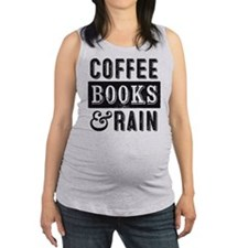 Coffee Books and Rain Maternity Tank Top