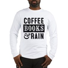 Coffee Books and Rain Long Sleeve T-Shirt