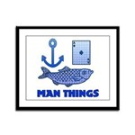 Man Things Framed Panel Print