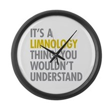 Its A Limnology Thing Large Wall Clock