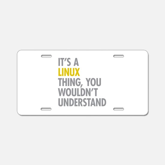 Its A Linux Thing Aluminum License Plate