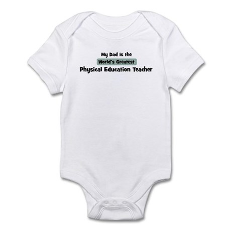 Worlds Greatest Physical Educ Infant Bodysuit
