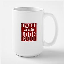 I make 60 Look Good Mugs