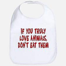 If you truly love animals - Bib