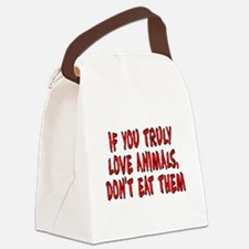 If you truly love animals - Canvas Lunch Bag
