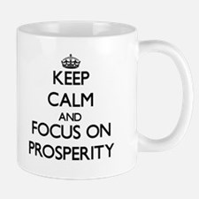 Keep Calm and focus on Prosperity Mugs