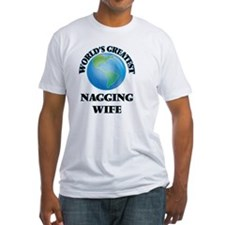World's Greatest Nagging Wife T-Shirt