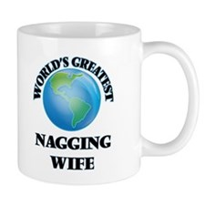 World's Greatest Nagging Wife Mugs