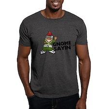 Gnome Sayin Funny Swag Gnome T-Shirt