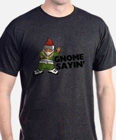 Gnome Sayin Funny Swag Gnome T-Shirt