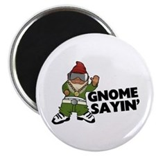 """Gnome Sayin Funny Swag Gnom 2.25"""" Magnet (10 pack)"""