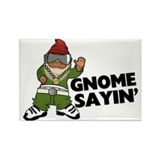 Gnome Sayin Funny Swag Gnome Rectangle Magnet