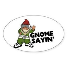 Gnome Sayin Funny Swag Gnome Decal