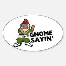 Gnome Sayin Funny Swag Gnome Decal