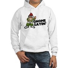 Gnome Sayin Funny Swag Gnome Hoodie