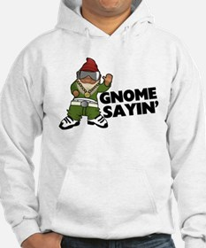 Gnome Sayin Funny Swag Gnome Jumper Hoody