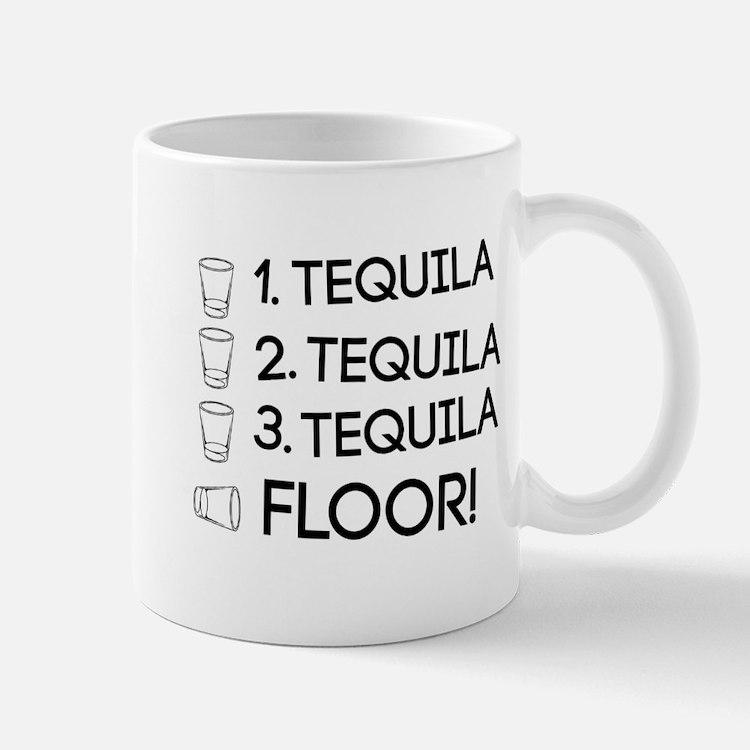 1 Tequila 2 Tequila 3 Tequila Floor! Mugs