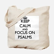 Keep Calm and focus on Psalms Tote Bag