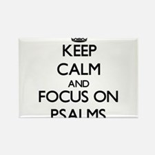 Keep Calm and focus on Psalms Magnets