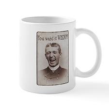 You Want It When? Mug