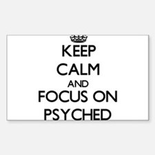 Keep Calm and focus on Psyched Decal