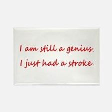 I am Still a Genius, I Just Had a Stroke Magnets