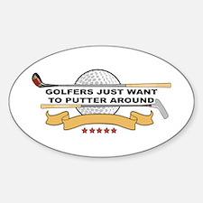Golfers Putter Around Sticker (Oval)