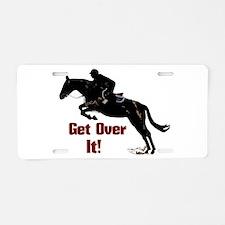 Get Over It! Horse Jumper Aluminum License Plate