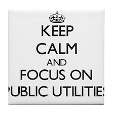 Keep Calm and focus on Public Utiliti Tile Coaster