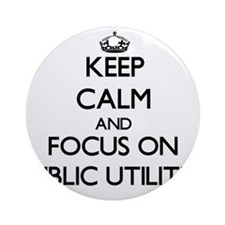 Keep Calm and focus on Public Uti Ornament (Round)