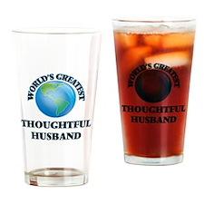 World's Greatest Thoughtful Husband Drinking Glass