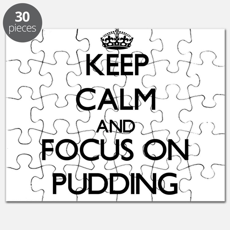 Keep Calm and focus on Pudding Puzzle