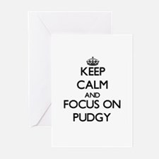 Keep Calm and focus on Pudgy Greeting Cards