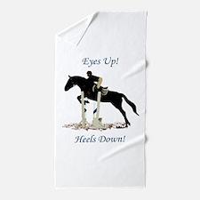 Eyes Up! Heels Down! Horse Beach Towel