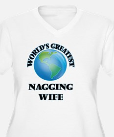 World's Greatest Nagging Wife Plus Size T-Shirt