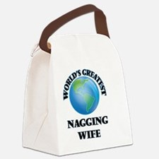 World's Greatest Nagging Wife Canvas Lunch Bag