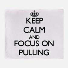 Keep Calm and focus on Pulling Throw Blanket