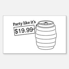 Party like it's $19.99 Decal