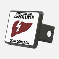 Party Till The Check Liver Light Comes On Hitch Co