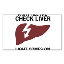 Party Till The Check Liver Light Comes On Decal