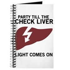 Party Till The Check Liver Light Comes On Journal