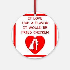 fried chicken lover Ornament (Round)