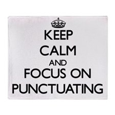 Keep Calm and focus on Punctuating Throw Blanket