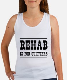 Rehab is for quitters Tank Top